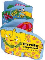 Emily the Elephant and Her Friends - Squeaky Clean (Bath book)