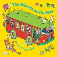 The Wheels on the Bus go Round and Round - Classic Books with Holes Giant Board Book (Board book)