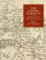 The Nation Survey'd: Timothy Pont's Maps of  Scotland (Paperback)