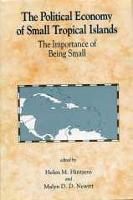 The Political Economy Of Small Tropical Islands: The Importance of Being Small (Hardback)