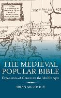 The Medieval Popular Bible - Expansions of Genesis in the Middle Ages (Hardback)