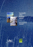 Sustainable Urban Drainage Systems: Best Practice Manual for England, Scotland, Wales and Northern Ireland - CIRIA C523 (Paperback)