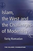 Islam, the West and the Challenges of Modernity (Paperback)