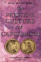 The Pristine Culture of Capitalism: An Historical Essay on Old Regimes and Modern States (Paperback)
