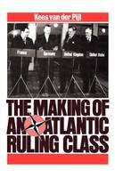 The Making of an Atlantic Ruling Class (Paperback)