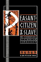 Peasant, Citizen and Slave: Foundations of Athenian Democracy (Paperback)