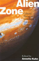 Alien Zone: Cultural Theory and Contemporary Science Fiction Cinema (Paperback)