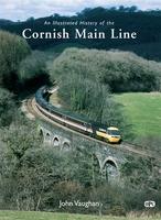 An Illustrated History of the Cornish Main Line (Hardback)