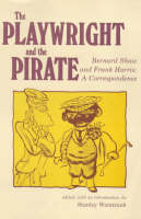 The Playwright and the Pirate: A Correspondence (Paperback)