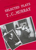 Selected Plays - Irish Drama Selections v. 10. (Hardback)