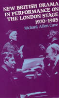 New British Drama in Performance on the London Stage, 1970-85 (Paperback)