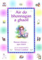 Air Do Bhonnagan a Ghaoil (Paperback)
