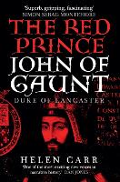 The Red Prince: The Life of John of Gaunt, the Duke of Lancaster (Hardback)