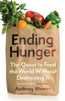 Ending Hunger: The quest to feed the world without destroying it (Paperback)