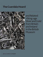 The Cuerdale Hoard and Related Viking-age Silver and Gold from Britain and Ireland in the British Museum - British Museum Research Publication 185 (Paperback)