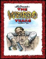 R. Crumb - The Weirdo Years 1981-'93 (Hardback)