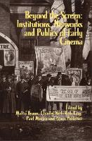Beyond the Screen: Institutions, Networks, and Publics of Early Cinema - Early Cinema in Review (Paperback)