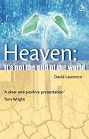 Heaven...it's Not the End of the World! (Paperback)
