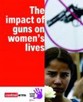 The Impact of Guns in Women's Lives - Oxfam Campaign Reports (Paperback)