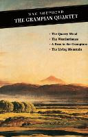 The Grampian Quartet: The Quarry Wood: The Weatherhouse: A Pass in the Grampians: The Living Mountain - Canongate Classics (Paperback)