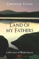 Land of My Fathers - 2000 Years of Welsh History (Paperback)