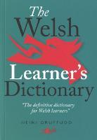 Welsh Learner's Dictionary, The / Geiriadur y Dysgwyr