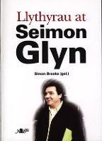 Llythyrau at Seimon Glyn (Paperback)