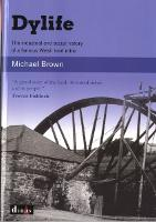 Dylife - The Industrial and Social History of a Famous Welsh Lead Mine (Paperback)