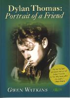 Dylan Thomas - Portrait of a Friend