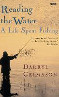 Reading the Water: A Life Spent Fishing (Hardback)