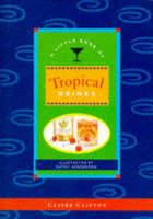 Tropical Drinks - The pleasures of drinking (Hardback)