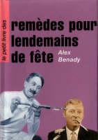 Le Petit Livre des Remedes pour Lendemains de Fete: A Little Book of Hangover Cures (Hardback)