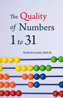 The Quality of Numbers One to Thirty-one (Paperback)