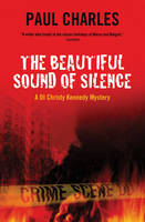 The Beautiful Sound of Silence: A DI Christy Kennedy Mystery (Hardback)
