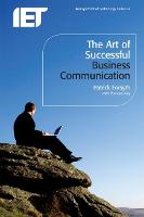 The Art of Successful Business Communication - History and Management of Technology (Paperback)