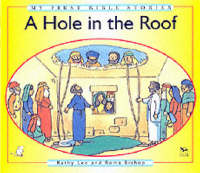 A Hole in the Roof - My First Bible Stories (Paperback)