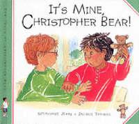 It's Mine - Christopher Bear - Christopher Bear S. (Hardback)