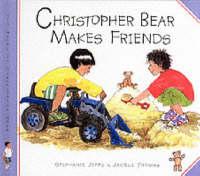 Christopher Bear Makes Friends - Christopher Bear S. (Hardback)