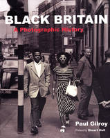 Black Britain: A Photographic History (Paperback)