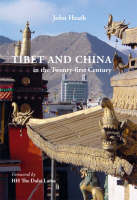 Tibet and China: In the 21st Century Non-violence Vesus State Power (Hardback)
