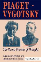 Piaget Vygotsky: The Social Genesis Of Thought (Paperback)