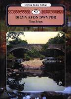 Llyfrau Llafar Gwlad:52. Dilyn Afon Dwyfor (Paperback)