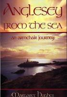 Anglesey from the Sea - An Armchair Journey (Paperback)