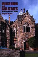 Museums and Galleries of North-Western Wales (Paperback)