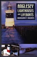 Anglesey Lighthouses and Lifeboats (Paperback)