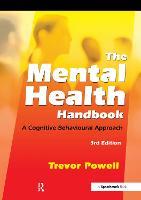 The Mental Health Handbook: A Cognitive Behavioural Approach (Paperback)