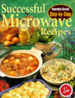 "Successful Microwave Recipes - ""Family Circle"" Step-by-step S. (Paperback)"