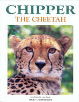 Chipper the Cheetah - True-to-life (Paperback)