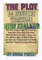 The Plot to Subvert Wartime New Zealand (Paperback)
