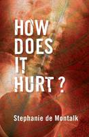 How Does it Hurt: Narrating Pain (Paperback)